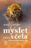 Nová Kniha: Myslet jako včela – Včelaření bez rojů a varroázy - Roman Linhart